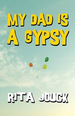 My Dad Is a Gypsy (Paperback)