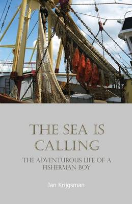 The Sea Is Calling: The Adventurous Life of a Fisherman Boy (Paperback)
