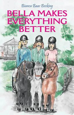 Bella Makes Everything Better (Paperback)