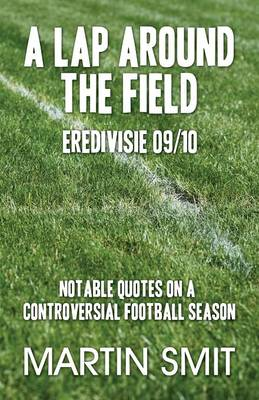 A Lap Around the Field: Eredivisie 09/10 (Paperback)