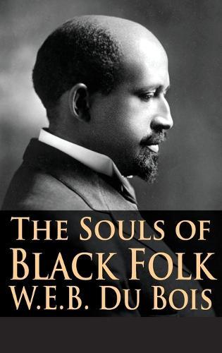 The Souls of Black Folk (Hardback)
