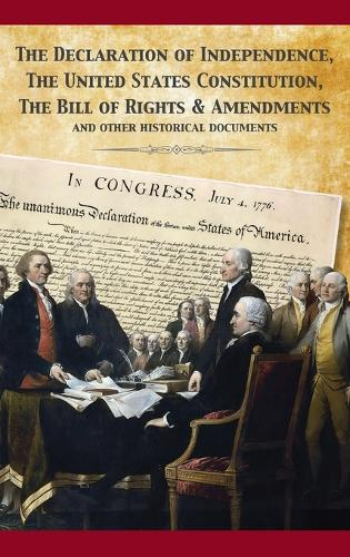 The Constitution of the United States and the Declaration of Independence (Hardback)
