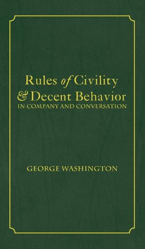 Rules of Civility & Decent Behavior in Company and Conversation (Hardback)