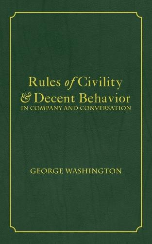 Rules of Civility & Decent Behavior in Company and Conversation (Paperback)