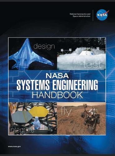 NASA Systems Engineering Handbook: Nasa/Sp-2016-6105 Rev2 - Full Color Version (Hardback)