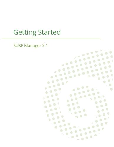 Suse Manager 3.1: Getting Started Guide (Paperback)