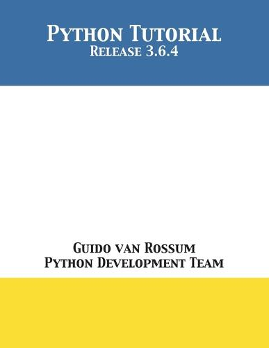 Python Tutorial: Release 3.6.4 (Paperback)