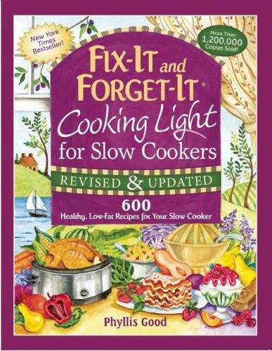 Fix-It and Forget-It Cooking Light for Slow Cookers: 600 Healthy, Low-Fat Recipes for Your Slow Cooker (Spiral bound)