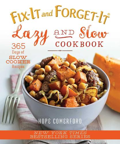 Fix-It and Forget-It Lazy and Slow Cookbook: 365 Days of Slow Cooker Recipes - Fix-It and Forget-It (Paperback)