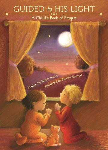 Guided by His Light: A Child's Bedtime Prayer Book (Hardback)