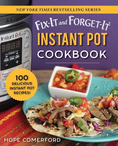 Fix-It and Forget-It Instant Pot Cookbook: 100 Delicious Instant Pot Recipes! - Fix-It and Forget-It (Paperback)