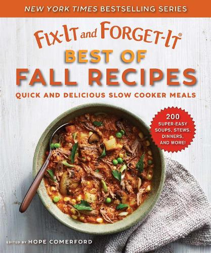 Fix-It and Forget-It Best of Fall Recipes: Quick and Delicious Slow Cooker Meals - Fix-It and Forget-It (Paperback)