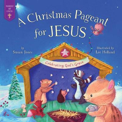 Christmas Pageant for Jesus: Celebrating God's Grace (Hardback)