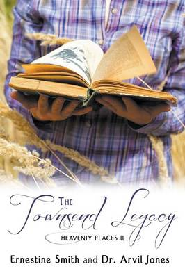 The Townsend Legacy: Heavenly Places II (Paperback)