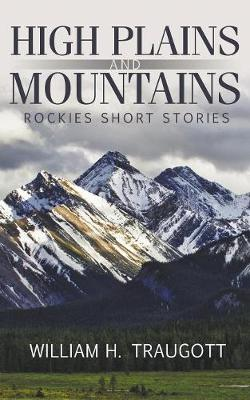 High Plains and Mountains: Rockies Short Stories (Paperback)