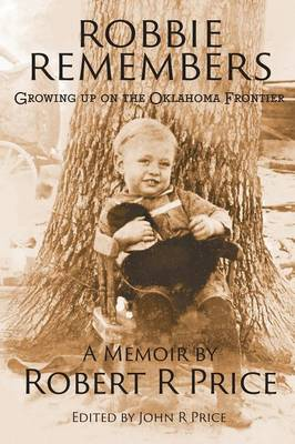 Robbie Remembers: Growing Up on the Oklahoma Frontier (Paperback)