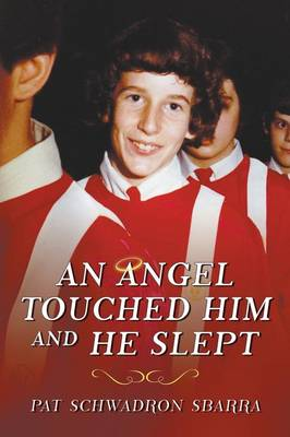 An Angel Touched Him and He Slept (Paperback)