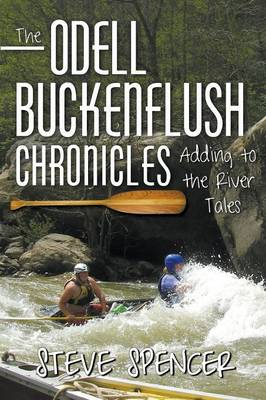 The Odell Buckenflush Chronicles: Adding to the River Tales (Paperback)