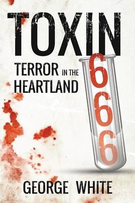 Toxin 666: Terror in the Heartland (Paperback)