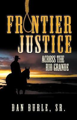 Frontier Justice: Across the Rio Grande (Episode II) (Paperback)