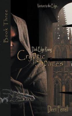 Cryptic Spaces: Book Three: Dark Edge Rising (Paperback)