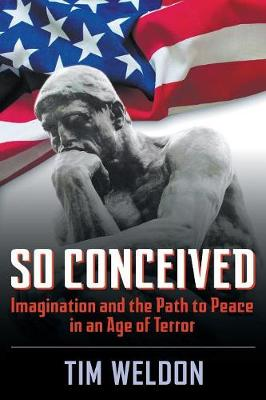 So Conceived: Imagination and the Path to Peace in an Age of Terror (Paperback)