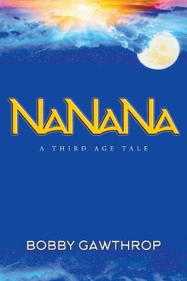 Nanana: A Third Age Tale (Paperback)
