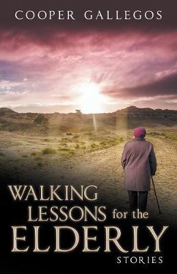 Walking Lessons for the Elderly (Paperback)