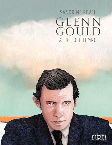Glenn Gould: A Life Off Tempo (Hardback)