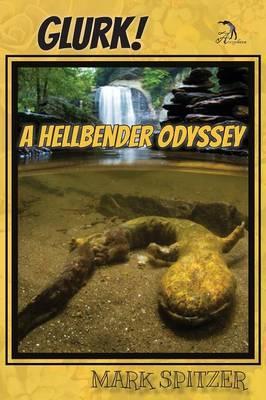 Glurk! a Hellbender Odyssey (Paperback)