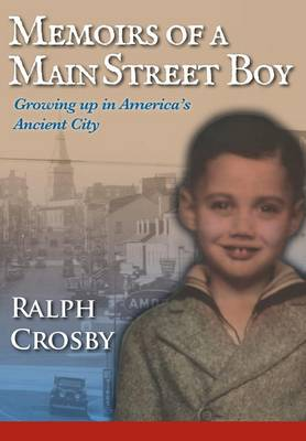 Memoirs of a Main Street Boy: Growing Up in America's Ancient City (Hardback)