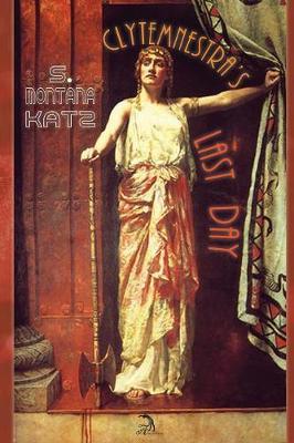 Clytemnestra's Last Day (Paperback)