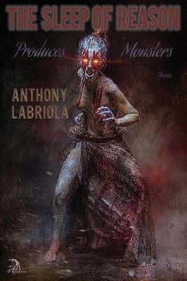 The Sleep of Reason Produces Monsters: Poems (Paperback)
