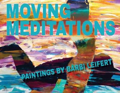 Moving Meditations: Paintings (Paperback)