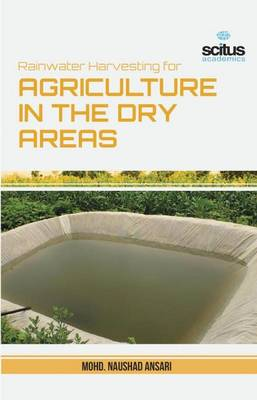 Rainwater Harvesting for Agriculture in the Dry Areas (Hardback)