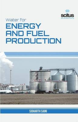 Water for Energy and Fuel Production (Hardback)