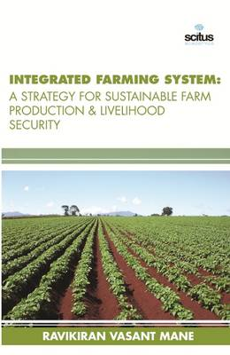 Integrated Farming System: A Strategy for Sustainable Farm Production & Livelihood Security (Hardback)