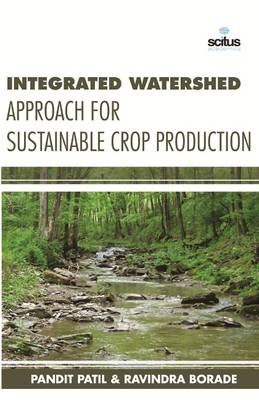 Integrated Watershed Approach for Sustainable Crop Production (Hardback)