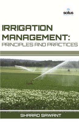 Irrigation Management: Principles and Practices (Hardback)