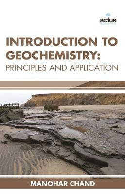 Introduction to Geochemistry: Principles and Application (Hardback)