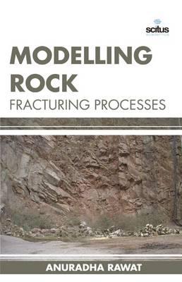 Modelling Rock Fracturing Processes (Hardback)