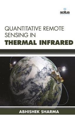 Quantitative Remote Sensing in Thermal Infrared (Hardback)