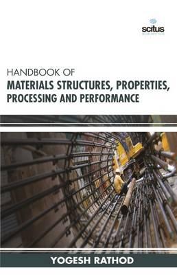 Handbook of Materials Structures, Properties, Processsing and Performance (Hardback)