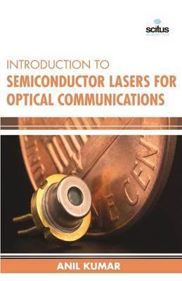 Introduction to Semiconductor Lasers for Optical Communications (Hardback)