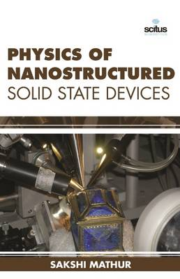 Physics of Nanostructured Solid State Devices (Hardback)