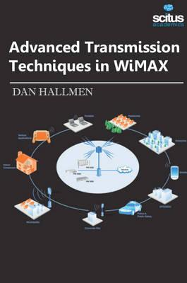 Advanced Transmission Techniques in WiMAX (Hardback)