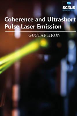 Coherence and Ultrashort Pulse Laser Emission (Hardback)