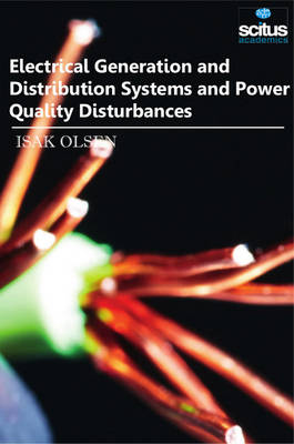 Electrical Generation and Distribution Systems and Power Quality Disturbances (Hardback)