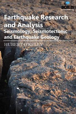 Earthquake Research & Analysis: Seismology, Seismotectonic & Earthquake Geology (Hardback)