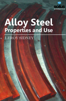 Alloy Steel - Properties and Use by Leroy Sidney | Waterstones